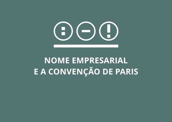 Inaplicabilidade da Convenção de Paris para a Proteção do Nome Empresarial Não Registrado